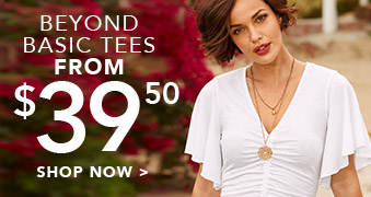 Beyond Basic Tees from $39.50